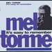 It's Easy to Remember -  Torme, Mel